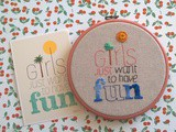 Broderie :  Girls Just Want To Have Fun